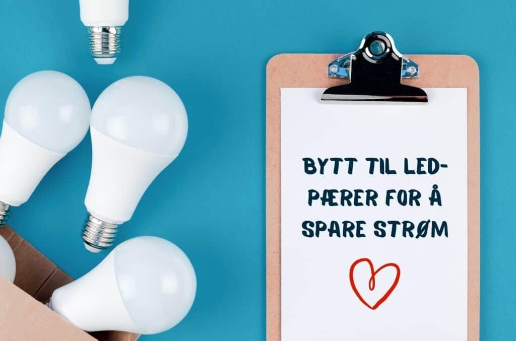 Lyspærer og skilt med bytt til LED pærer for å spare strøm
