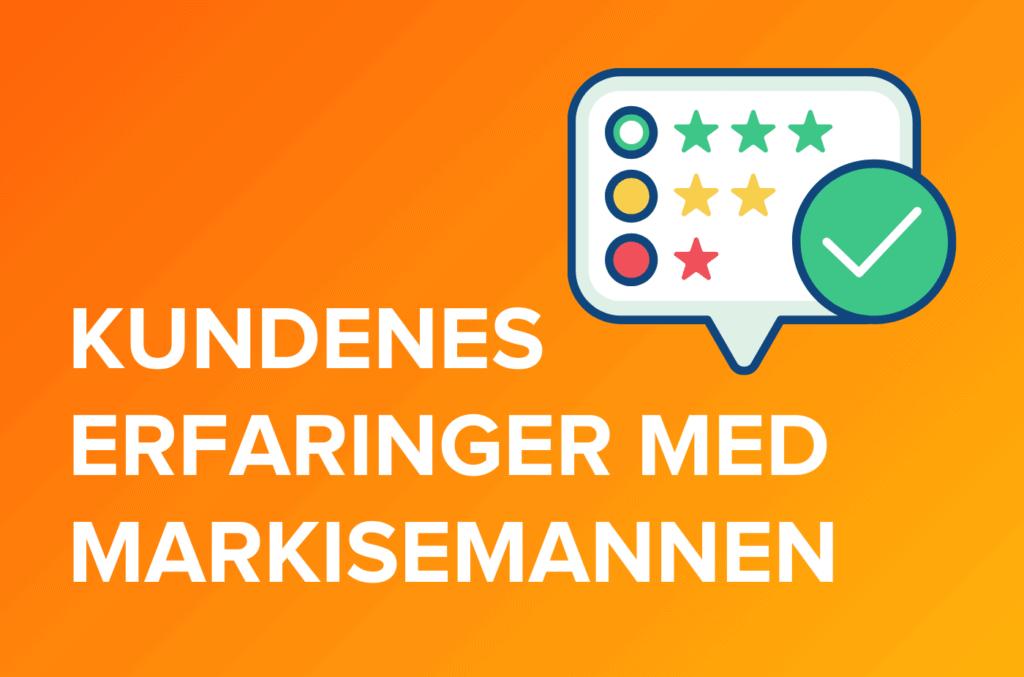 Hvit tekst med kundenes erfaringer med Markisemannen og oransje gul gradient bakgrunn og anmeldelser på toppen til høyre